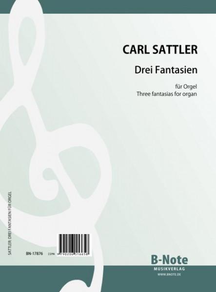 Sattler: Three fantasias for organ