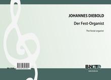 Diebold: L'organiste festif – 25 pièces pour orgue op.32