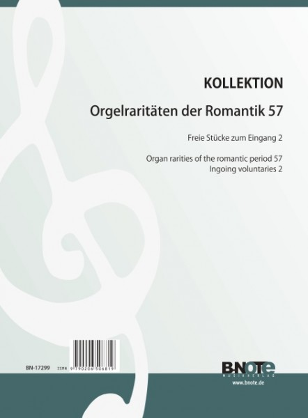 Orgelraritäten der Romantik 57: Stücke zum Eingang 2