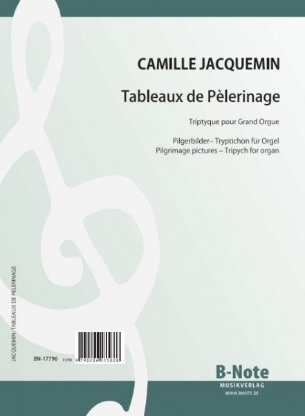 Jacquemin: Tableaux de Pèlerinage (pilgrim's pictures) for organ