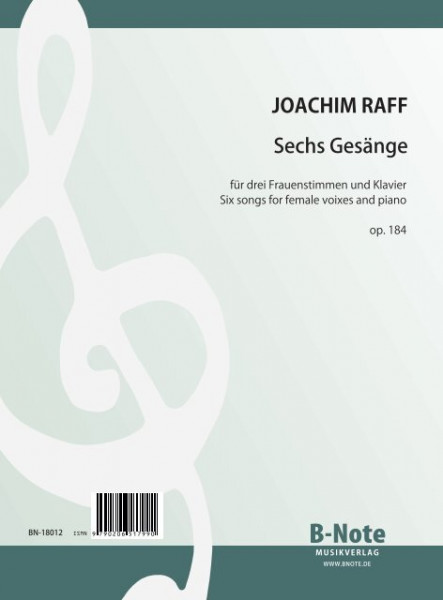Raff: Six songs for three female voices and piano op.184