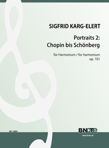 Karg-Elert: Portraits for harmonium op.101/2: Chopin à Schönberg
