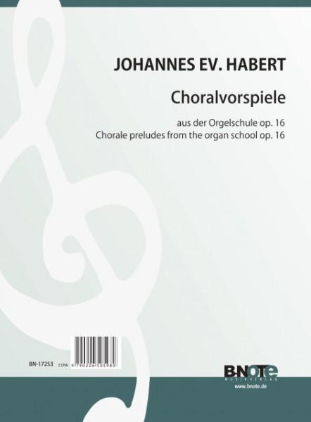 Habert: Choralvorspiele für Orgel aus op.16