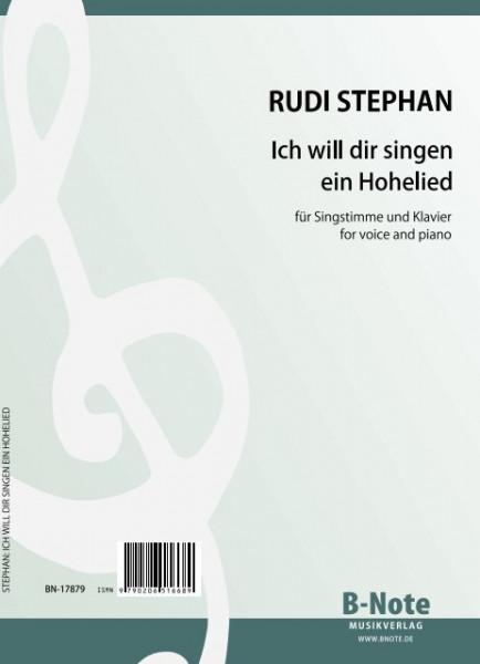 Stephan: Ich will dir singen ein Hohelied: Sechs Lieder für Stimme und Klavier