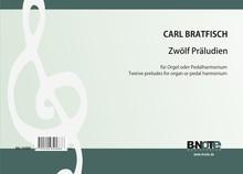 Bratfisch: 12 preludes for organ or pedal harmonium