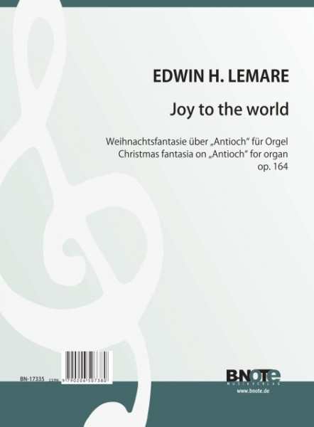 Lemare: Joy to the world – Weihnachtsfantasie für Orgel op.164