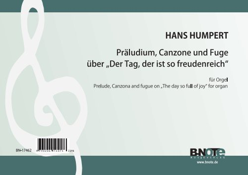 "Humpert: Prelude, Canzona and fugue on ""The day so full of joy"" for organ"