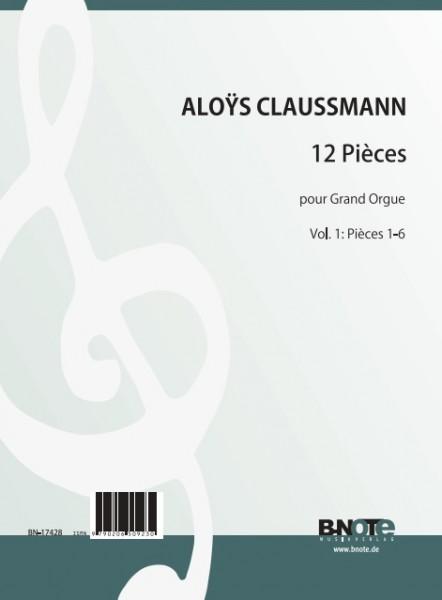 Claussmann: 12 Pièces pour Grand Orgue Vol. 1