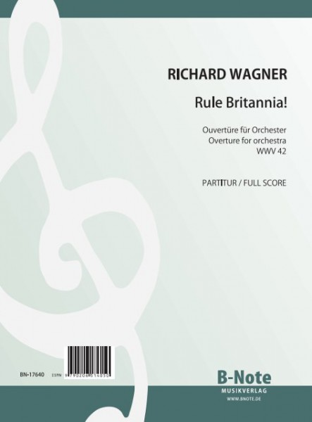 Wagner: Rule Britannia – Overture for orchestra WWV 42