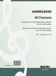 Diverse: 60 chansons by french and dutch masters from the 16th century for four voices (Vol. 1)