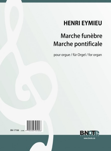 Eymieu: Marche funèbre and Marche pontificale for organ