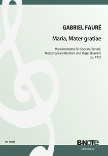 Fauré: Maria Mater gratiae – Marienmotette für zwei Stimmen und Orgel op.47/2