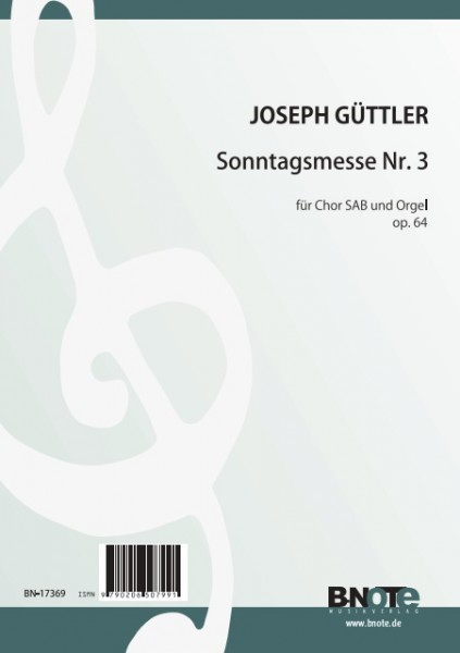 Güttler: Sunday's mass Nr. 3 for SAB choir and organ (piano) op.64