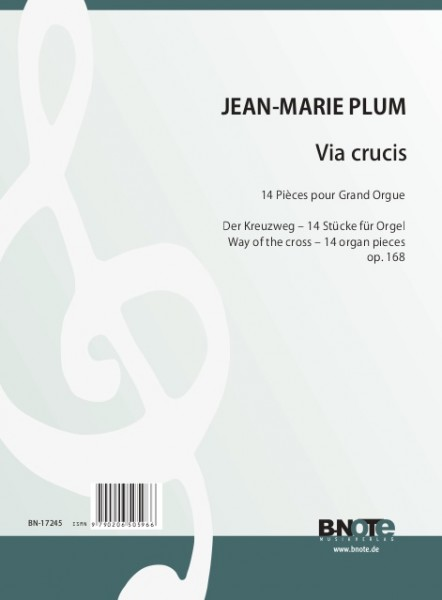 Plum: Via crucis (Way of the cross) – 14 Pièces pour Grand Orgue op. 168