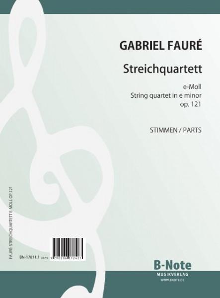 Fauré: Streichquartett e-Moll op.121 (Partitur/Stimmen)