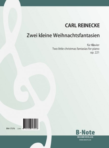 """Reinecke: Zwei kleine Weihnachtsfantasien über """"Stille Nacht"""" und """"O du fröhliche"""" für Klavier op.22"""