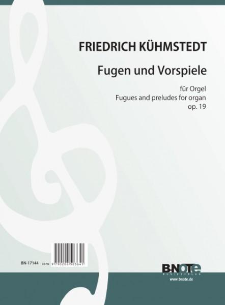 Kühmstedt: Fugen und Vorspiele für Orgel op.19