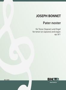 Bonnet: Pater noster pour ténor ou soprano et orgue op.8/1