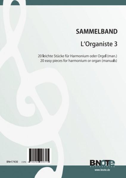 Diverse: L'Organiste 3 - 20 pièces faciles pour orgue ou harmonium