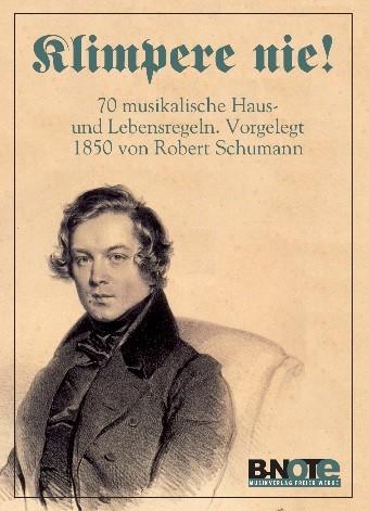 Schumann: Klimpere nie!