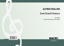 Hollins: Zwei Grand Choeurs für Orgel