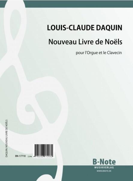 Daquin: Nouveau Livre de Noëls pour l'Orgue et le Clavecin