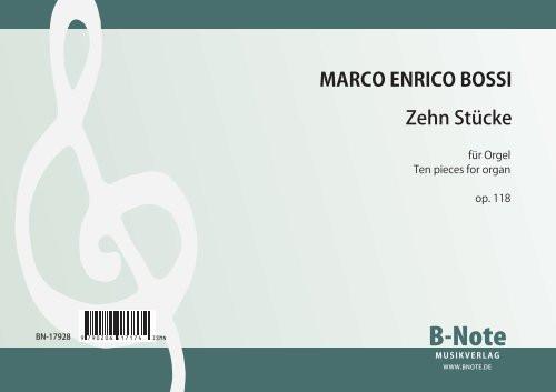 Bossi: Zehn Stücke für Orgel op.118