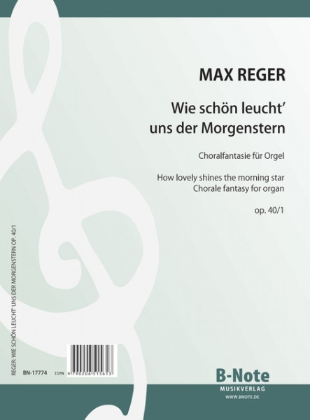 "Reger: Choral fantasy ""How lovely shines the morning star"" for organ op.40/1"