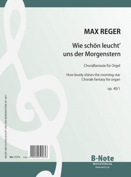 """Reger: Fantaisie chorale """"Wie schön leucht' uns der Morgenstern"""" pour orgue op.40/1"""