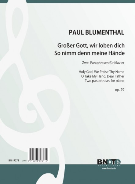 "Blumenthal: Paraphrases on ""Holy God, we praise Thy Name"" and ""O take my Hand, dear Father"" for piano op.79"