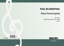Blumenthal: Neuf chorale-préludes festives pour orgue op.89