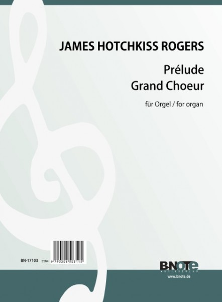 Rogers: Prélude and Grand Choeur for organ