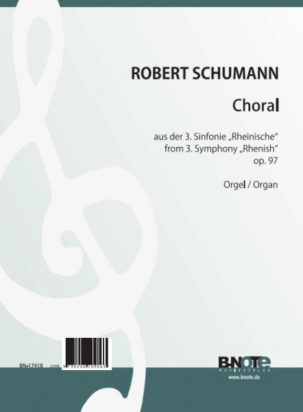 """Schumann: Choral der Sinfonie Nr. 3 """"Rheinische"""" op. 97 (Arr. Orgel solo)"""