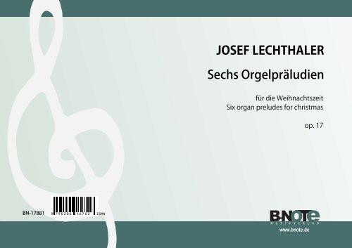 Lechthaler: Six organ preludes for christmas op.17