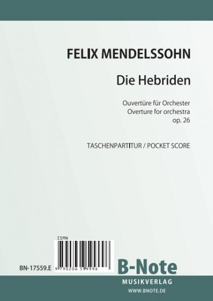 Mendelssohn Bartholdy: The Hebrides – Overture for orchestra op.26 (Pocket score)