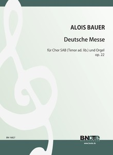 Bauer: German mass for SAB choir (ten. ad. lib.) and Orgel op.22