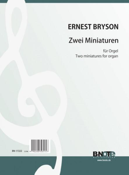 Bryson: Zwei Miniaturen für Orgel