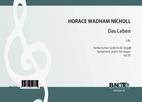 Nicholl: Life - Symphonic poem for organ op.50