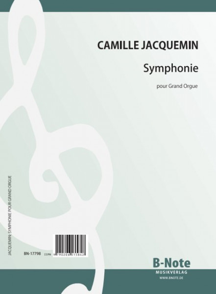 "Jacquemin: Organ symphony in b minor ""Faith, Hope, Love"""