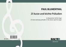 Blumenthal: 25 kurze und leichte Präludien im klassischen Stil für Orgel op.90