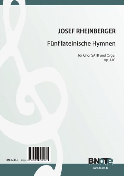 Rheinberger: Fünf lateinische Hymnen für Chor SATB und Orgel op.140