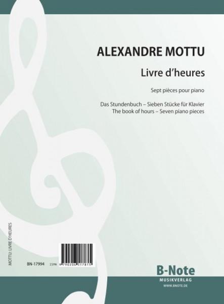 Mottu: Livre d'heures (Das Stundenbuch) – Sieben Stücke für Klavier