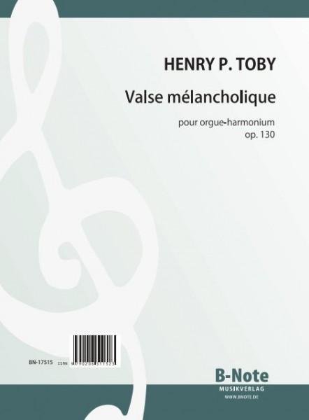 Toby: Valse mélancholique pour orgue-harmonium