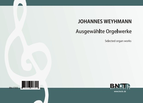 Weyhmann: Ausgewählte Orgelwerke