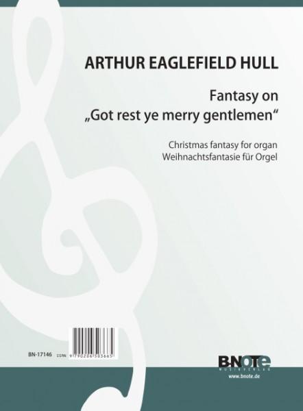 """Hull: Weihnachtsfantasie über """"God rest ye merry gentlemen"""" für Orgel"""
