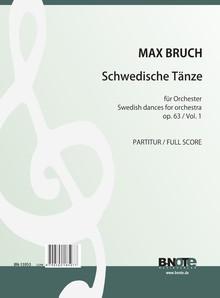Bruch: Danses suédoises pour orchestre, 1re suite op.63/1-7 (partition)