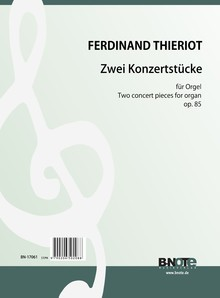 Thieriot: Two concert pieces for organ op. 85