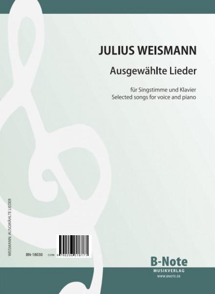 Weismann: Ausgewählte Lieder für Singstimme und Klavier