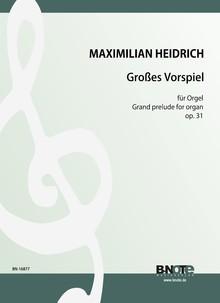 Heidrich: Grand prelude for organ op.31