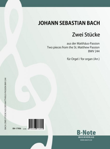 Bach: Two pieces from the St. Matthew Passion BWV 244 (arr. organ)